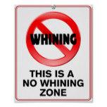 no_whining_zone_poster-r5f22fb8803f64e62862c38ed6b61250e_wva_8byvr_152