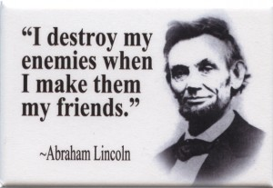 2098231107-abraham_lincoln_-_i_destroy_my_enemies